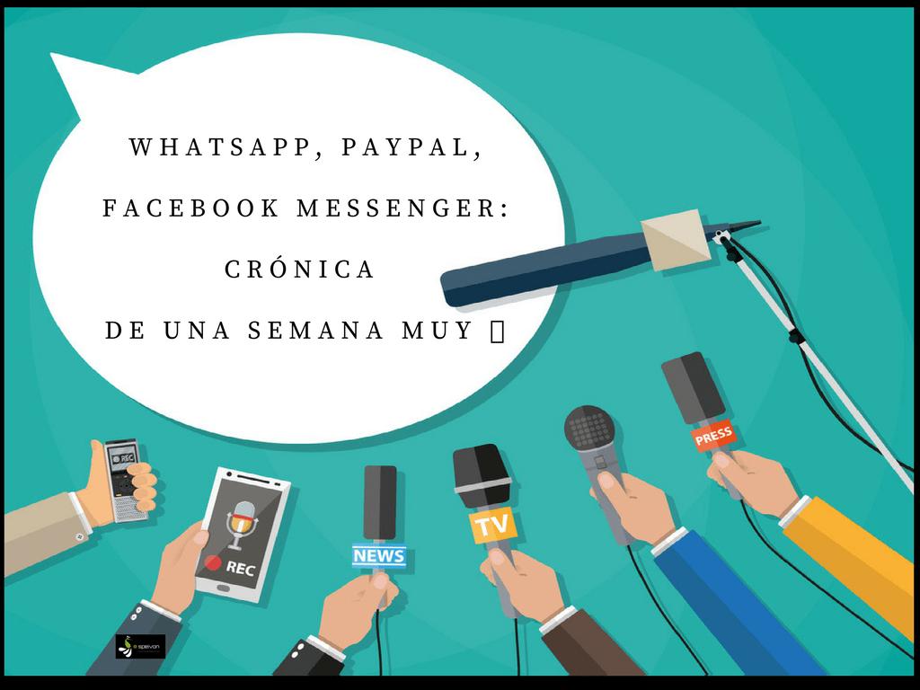 whattsapp, PayPal Facebook:crónica de una semana