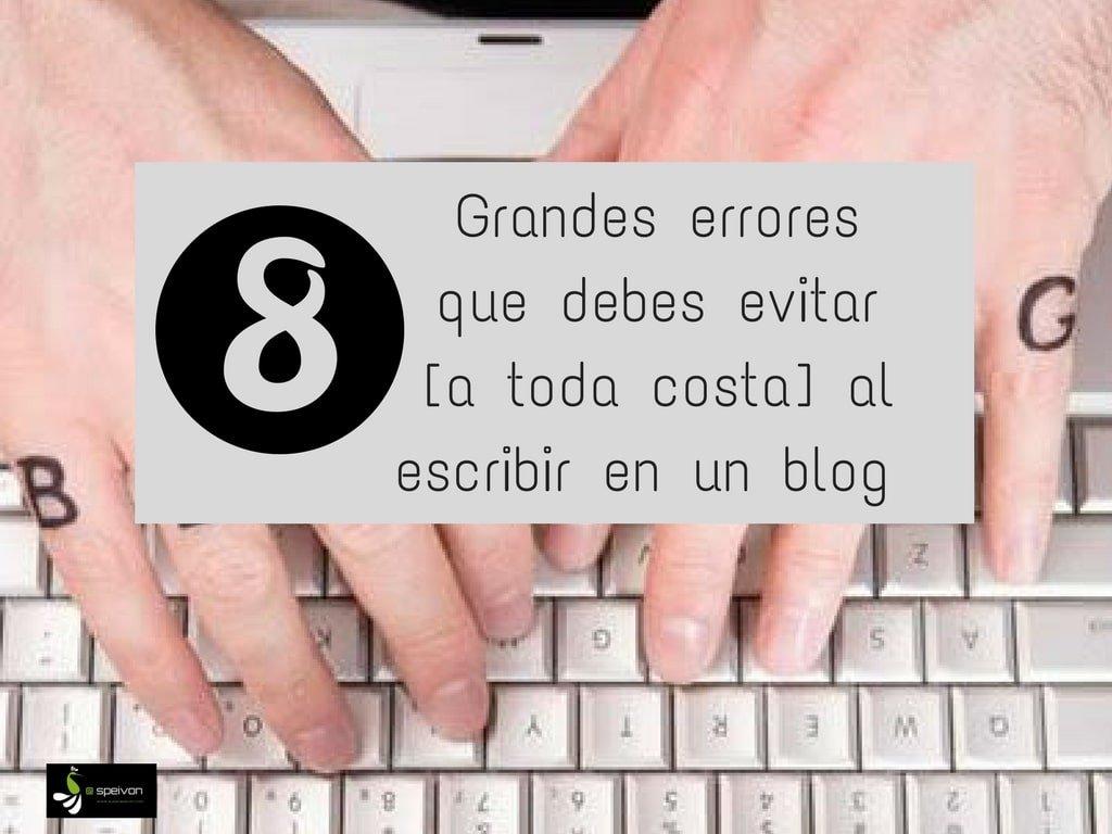 8 grandes errrores a evitar al escribir en un blog