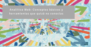 analitica web, conceptos básicos, herramientas que quizá no conocías