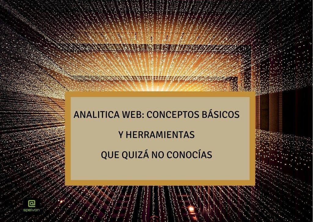 Analítica Web: Conceptos básicos y herramientas que quizá no conocías