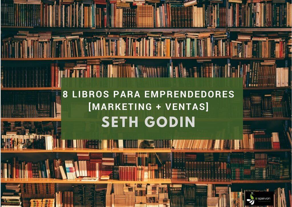 8 Libros para emprendedores y marketeros de Seth Godin que debes leer [Marketing + Ventas]