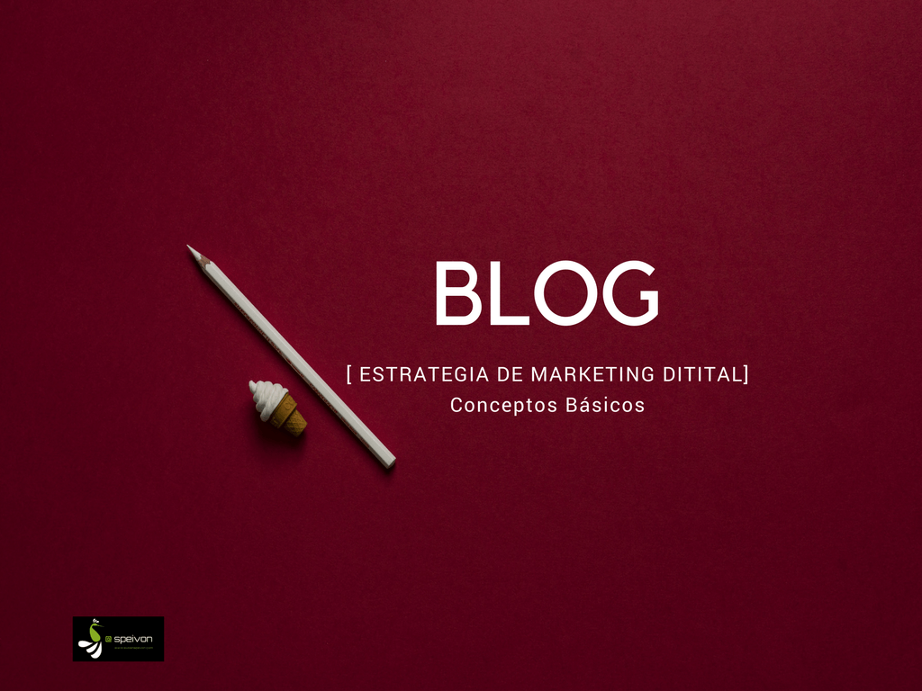 El Blog Como Estrategia de Marketing Digital [Conceptos básicos]