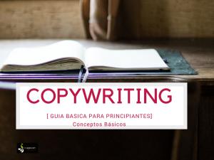 Copywriting: Guía básica para principiantes [conceptos esenciales]