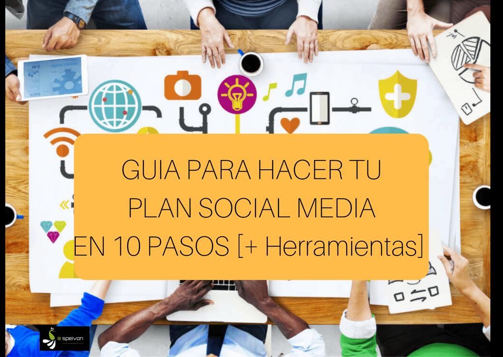 Guía para hacer tu Plan Social Media en 10 pasos [ + Herramientas ?]