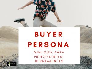 ¿Qué es una buyer persona? Guía para principiantes [+ Herramientas]