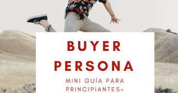buyer persona- mini guía para principiantes