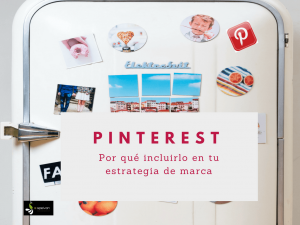 Pinterest: Por qué incluirlo en tu estrategia de marca [ Tips+ Herramientas]