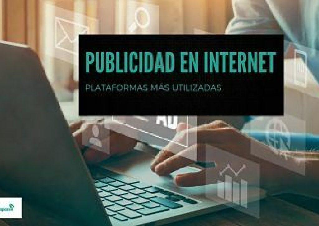 Publicidad en Internet : Plataformas más importantes donde anunciarse