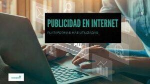 Lee más sobre el artículo Publicidad en Internet : Plataformas más importantes donde anunciarse