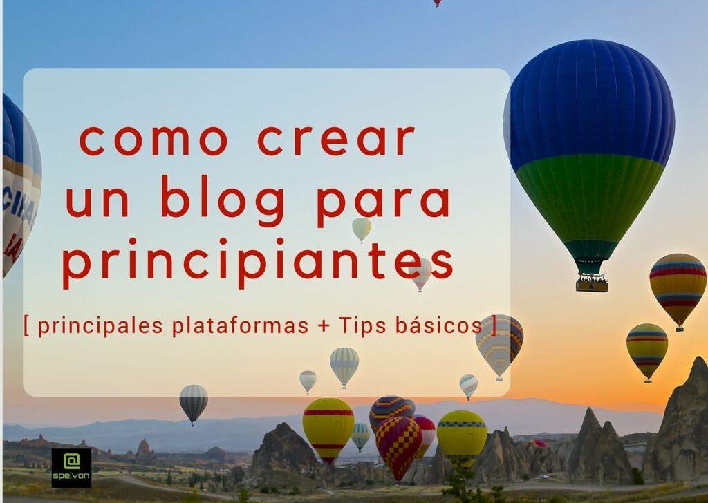 Como crear un Blog para principiantes [Plataformas+Tips esenciales]