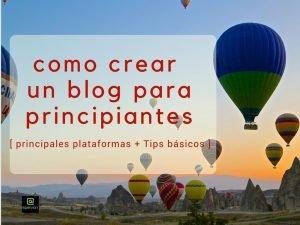 Lee más sobre el artículo Como crear un Blog para principiantes [Plataformas+Tips esenciales]