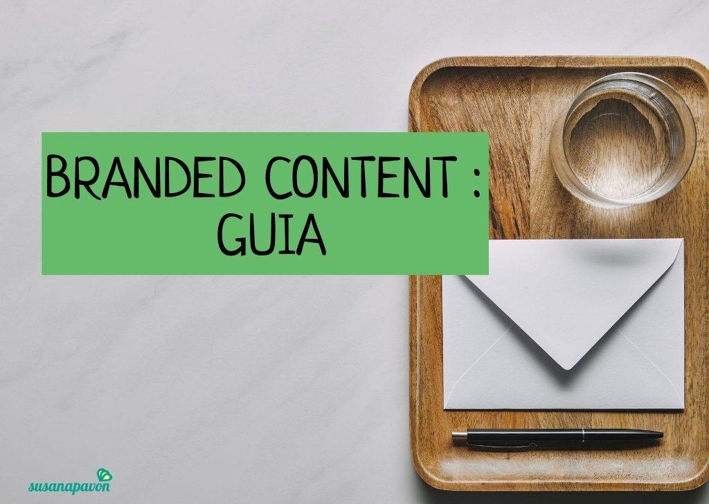 Branded Content: Qué es y qué puede aportar a tu estrategia de marca [Ejemplos]