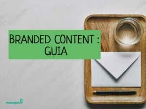 Lee más sobre el artículo Branded Content: Qué es y qué puede aportar a tu estrategia de marca [Ejemplos]