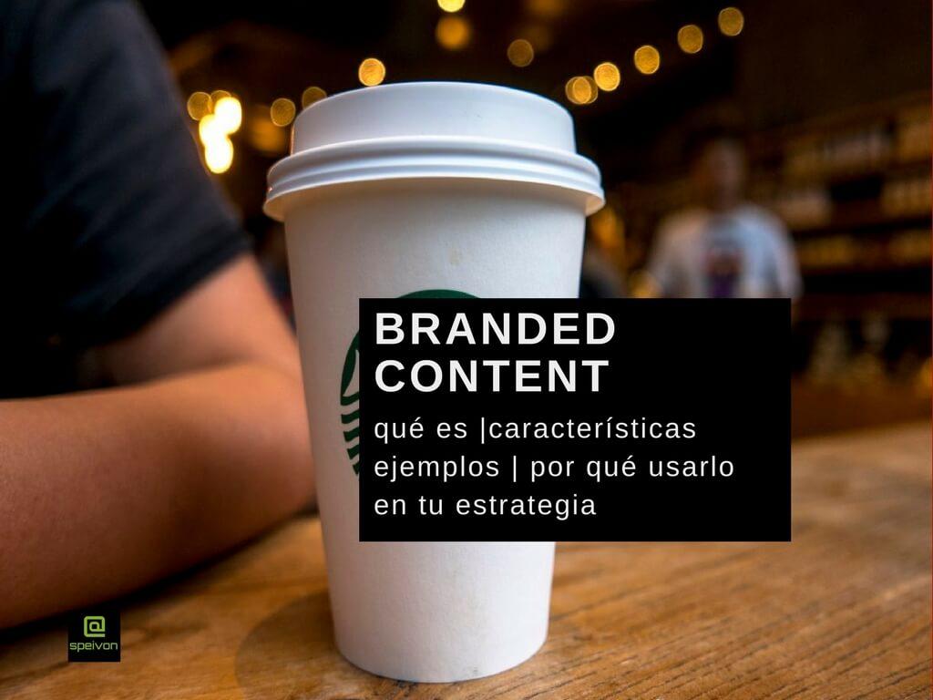 Branded-content-que-es-ejemplos-características