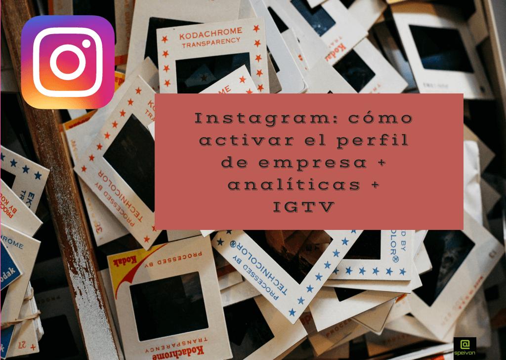 Instagram: cómo activar el perfil de empresa + analíticas + IGTV
