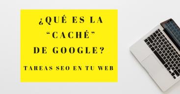 que es la cache de Google