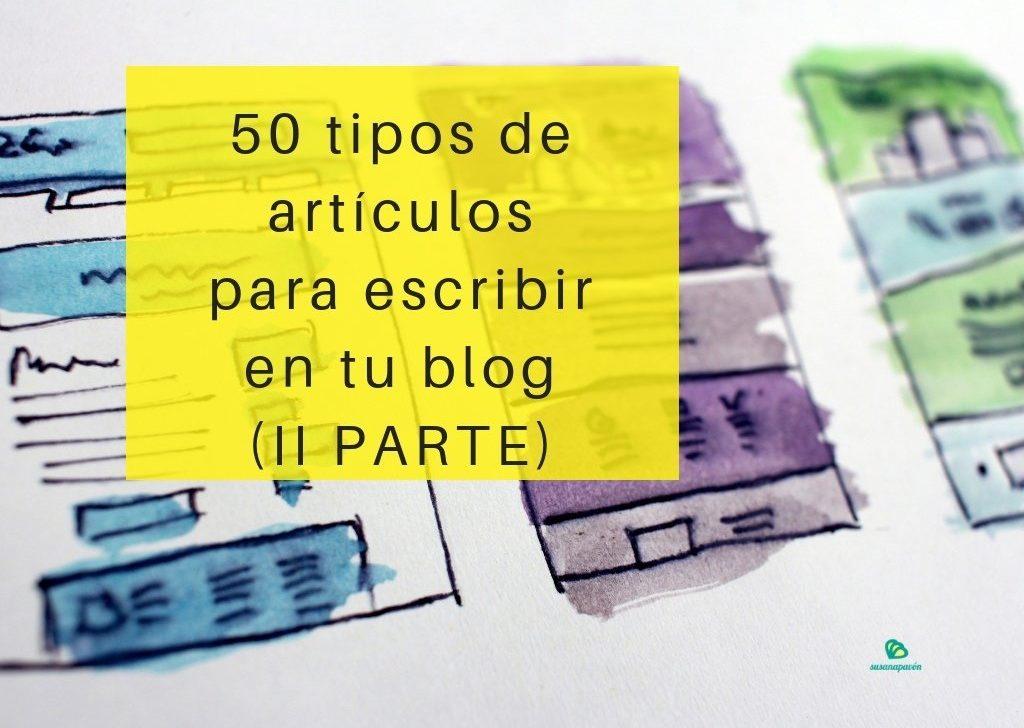 ▷50 tipos de artículos que puedes escribir en tu blog (II parte)