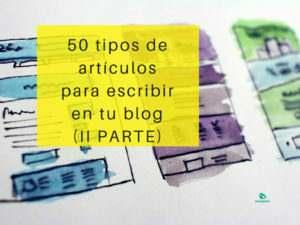 Lee más sobre el artículo ▷50 tipos de artículos que puedes escribir en tu blog (II parte)