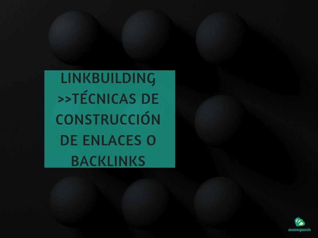 LinkBuilding ▶️ Técnicas de Construcción de Enlaces o Backlinks