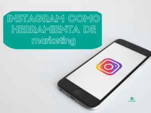 Instagram como herramienta de Marketing >> Tips para tu cuenta de empresa